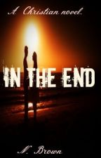 In The End by brokenclimber_