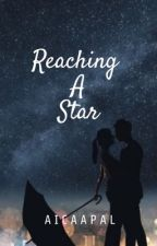Reaching A Star (SueNie FanFic) COMPLETED by aicaapal