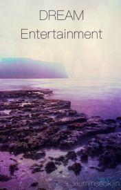 DREAM Entertainment (Apply Fic) by xiuminseokjin