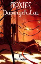 Proxies Dawnych Lat by ShizuUchiha