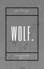 wolf; hunhan. [tome 1-réecriture] by my_tears_