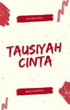 Tausiyah Cinta by ayuwullan_