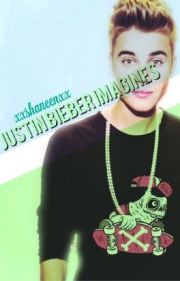 Justin Bieber Imagines.