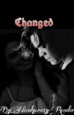 """Changed""(H.S) by Nicolycrazy-Reader"