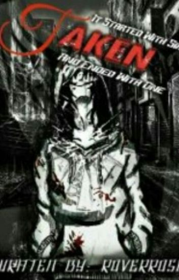 Taken. Jeff The Killer X Reader. Dark Story By RoverRose