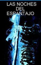 LAS NOCHES DEL ESPANTAJO by Gazelnomada