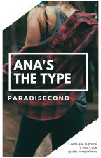 Ana's the Type by paradisecond