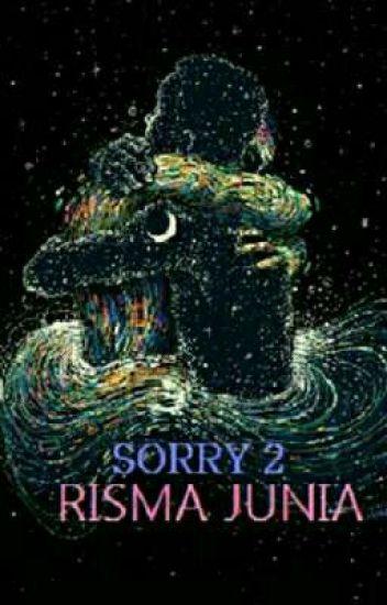 SORRY 2 (TAMAT)