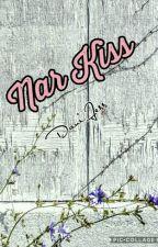 Nar Kiss '|' [k.s] PAUSADA  by Dani_Jess