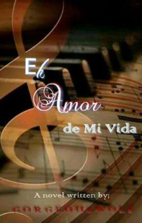 El Amor De Mi Vida by GorgeousWolf