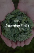 Dreaming Jimin by theBABELLE