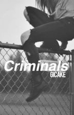 Criminals by GiCaKe