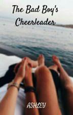 The Bad Boy's Cheerleader by dauntlessborn2209
