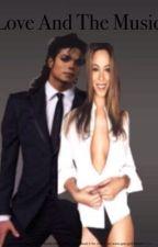Love And The Music by michaeljacksonrocks7