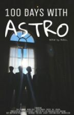 100 DAYS WITH ASTRO (ASTRO FF) by MaRoo_