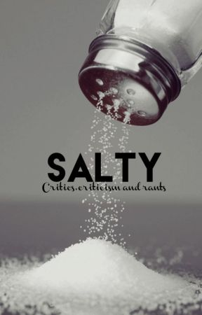 Salty by Loversinparadise