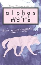 Alpha's Wild Mate by Fudgeechic