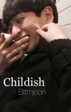Childish (BTS jungkook smut) by bttmjoon