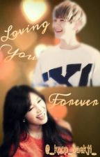 Loving You Forever by _kpop_baekji_