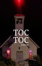 toc toc + joshler by momugh