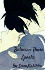Between Those Sparks |SasuHina| BOOK 1 by Park_Kieonmin