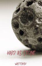 Hard as Stone by wattimiu