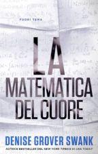 LA MATEMATICA DEL CUORE by amorepersempre2