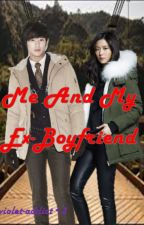 Me and My Ex-boyfriend (completed) by haye-errer