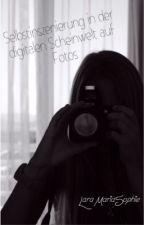 Selbstinszenierung in der digitalen Scheinwelt auf Fotos by LaraMariaSophie