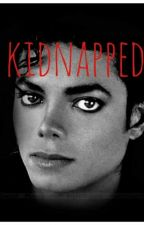 Kidnapped by michaeljacksonfan108