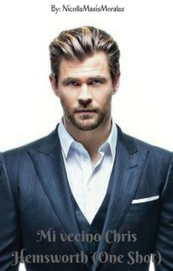 Mi Vecino (Chris Hemsworth) One Shot