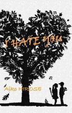 I Hate You by Aiko_Hirose