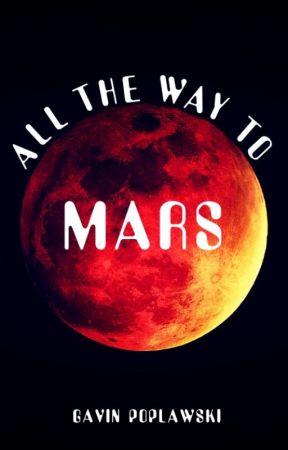 All the Way to Mars [Watty's 2016] by GPoplawski