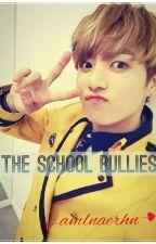 The School Bullies (Jungkook BTS Malay Fanfic) by AmalynaBmehm