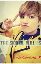 The School Bullies (Jungkook BTS Malay Fanfic) by Amlnaerhn