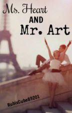 Ms. Heart and Mr. Art (Short Story) by RubixCube89201