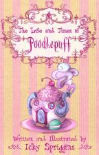 The Life and Times of Poodlepuff by Ickyrus