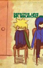Defective Love (Creek/Craig X Tweek) by ready1set2die3