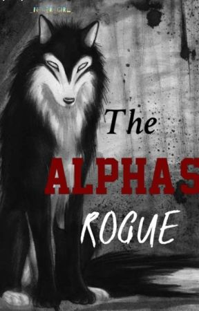 The Alpha's Rogue.  by _Never_Girl_