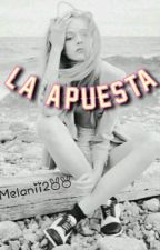 La apuesta by melanii2OO