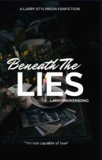 Beneath The Lies by larrysbrokensong