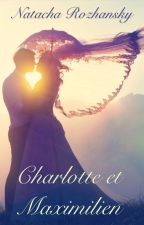 Charlotte et Maximilien by TheMetalheadGirl