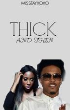 Thick and Thin {BOOK TWO} by MissTayXoxo