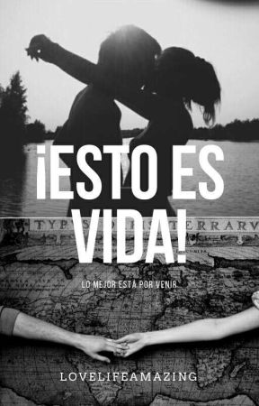 ¡Esto Es Vida! by lovelifeamazing