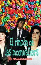 El Rincon De Las Moonwalkers♡_♡ by nicoleDeJackson8