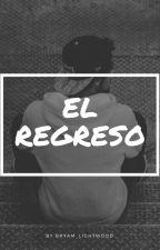 El Regreso [Terminada] by Bryam_Lightwood