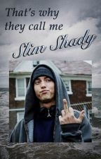 That's Why they call me Slim Shady by MeganShady