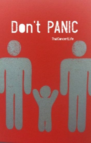 Don't Panic •Perrentes Mpreg•