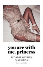 You are with me, Princess ||l.d by LostInTheRain143