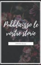 Pubblicizzo le vostre storie (APERTO) by ImmaG93
